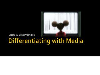 Differentiating with Media