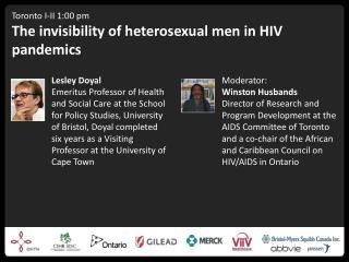 Toronto  I-II  1:00 pm The invisibility of heterosexual men in HIV pandemics