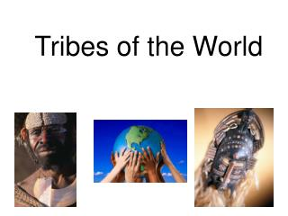 Tribes of the World