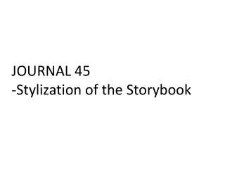 JOURNAL 45 -Stylization of the Storybook