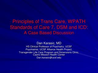 Principles of Trans Care, WPATH Standards of Care 7, DSM and ICD: A Case Based Discussion