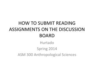 HOW TO SUBMIT READING  ASSIGNMENTS ON THE DISCUSSION BOARD