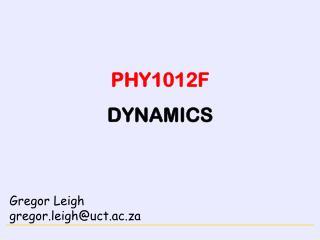 PHY1012F DYNAMICS