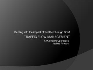 Traffic Flow  Management