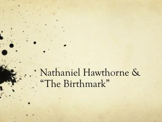 "Nathaniel Hawthorne & ""The Birthmark"""