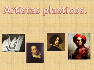 Artistas plasticos.
