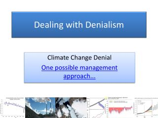 Dealing with  Denialism