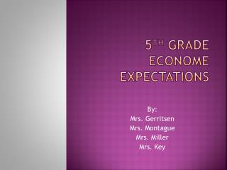 5 th  Grade  Econome  Expectations