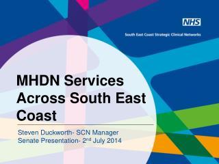 MHDN Services Across South East Coast
