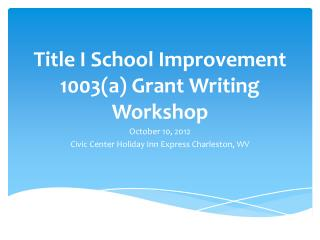 Title I School Improvement 1003(a) Grant Writing Workshop