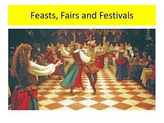Feasts, Fairs and Festivals