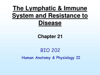 The Lymphatic & Immune System and Resistance to Disease