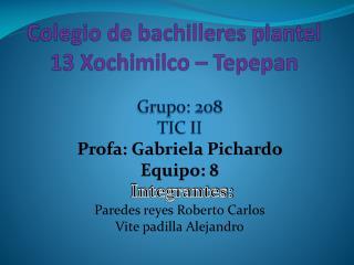 Colegio de bachilleres plantel 13 Xochimilco – Tepepan