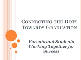 Connecting the Dots Towards Graduation