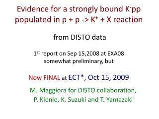 M.  Maggiora  for DISTO collaboration, P.  Kienle , K. Suzuki and T. Yamazaki