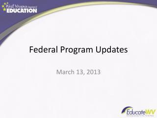 Federal Program Updates