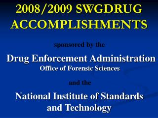 2008/2009 SWGDRUG  ACCOMPLISHMENTS