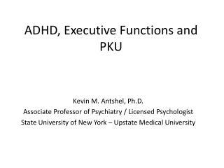 ADHD, Executive Functions and PKU