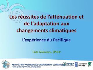 Les réussites de l'atténuation et de l'adaptation aux changements climatiques