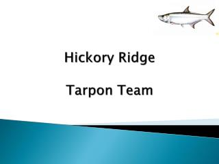 Hickory Ridge Tarpon Team