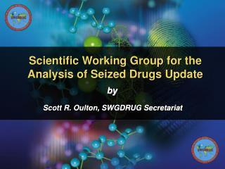 Scott R. Oulton, SWGDRUG Secretariat