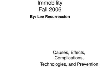 Immobility Fall 2006 By: Lee Resurreccion