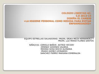 EQUIPO ESTRELLAS SALVADORAS:  PROFA. ERIKA MEZA  HERNANDEZ Y  PROFA . LUZ  MARIA FLORES SANTOS