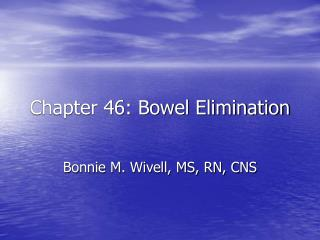 Chapter 46: Bowel Elimination