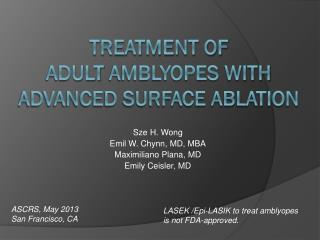 Treatment of  Adult  Amblyopes  With Advanced Surface Ablation