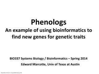 Phenologs An example of using bioinformatics to find new genes for genetic traits