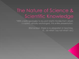 The Nature of Science & Scientific Knowledge