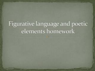 Figurative language and poetic elements homework