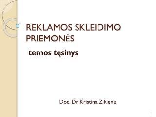 REKLAMOS SKLEIDIMO PRIEMONĖS