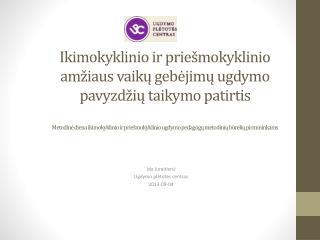 Ida  Juraitien ė Ugdymo plėtotės centras 2013-09-04