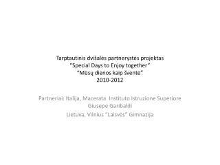 Partneriai: Italija, Macerata  Instituto Istruzione Superiore Giusepe Garibaldi