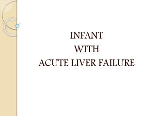INFANT  WITH  ACUTE LIVER FAILURE