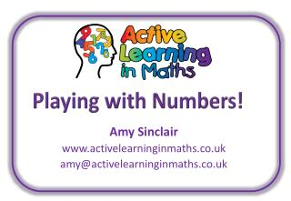 Amy Sinclair www.activelearninginmaths.co.uk amy@activelearninginmaths.co.uk