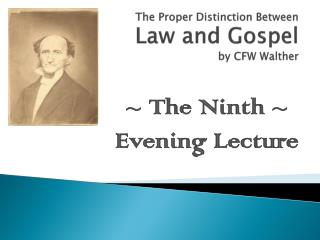The Proper Distinction Between  Law and Gospel  by CFW Walther