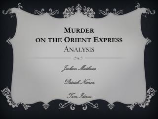 Murder on the  O rient  E xpress A nalysis