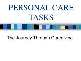 PERSONAL CARE TASKS