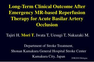 Department of Stroke Treatment,  Shonan  Kamakura General Hospital Stroke Center