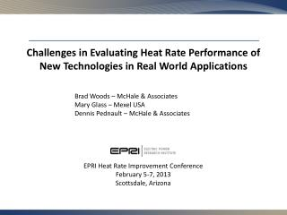 Challenges in Evaluating Heat Rate Performance of New Technologies in Real World Applications
