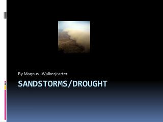 Sandstorms/drought