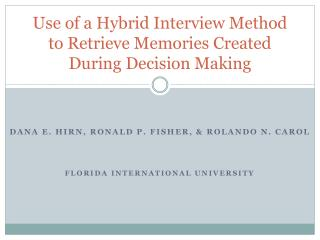 Use of a Hybrid  I nterview Method to Retrieve Memories Created During Decision Making