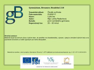 Gymnázium, Broumov, Hradební 218 Tematická oblast: Člověk a příroda Číslo materiálu: EU0501 11