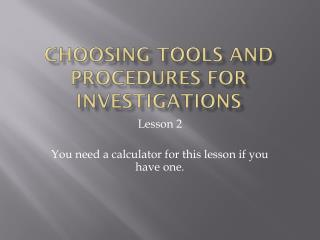 Choosing Tools and Procedures for Investigations