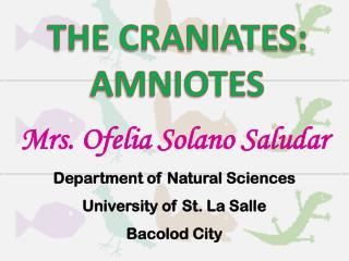 Mrs. Ofelia  Solano  Saludar Department of Natural Sciences University of St. La Salle