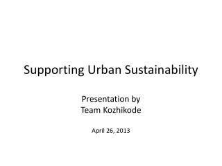 Supporting Urban Sustainability