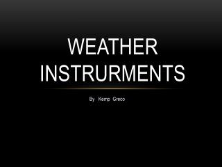 Weather instrurments
