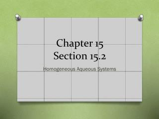 Chapter 15 Section 15.2